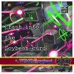 TOMO GARIGARI - Crash Into The Soybean Curd (Front Cover)