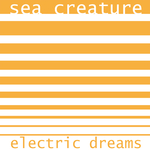 SEA CREATURE - Electric Dreams (Front Cover)