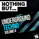 Nothing But Underground Techno Vol 4