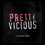 PRETTY VICIOUS - Itas Always There (Front Cover)