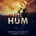 DIMITRI VEGAS/LIKE MIKE vs UMMET OZCAN - The Hum (Front Cover)