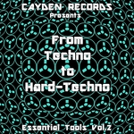 From Techno To Hard Techno: Essential Tools Vol 2