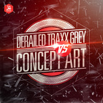 Derailed Traxx Grey Vs Concept Art
