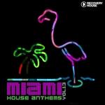 Miami House Anthems Vol 13