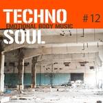 Techno Soul #12 (Emotional Body Music)