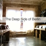 The Deep Side Of Berlin Vol 1