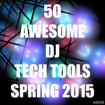 VARIOUS - 50 Awesome DJ Tech Tools Spring 2015 (Front Cover)