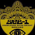 SEE-I - Knowledge Shine Bright Remixed EP 1 (Front Cover)