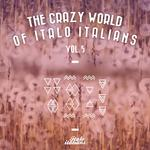 The Crazy World Of Italo Italians Vol 5