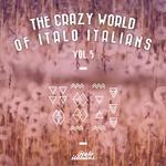 The Crazy World Of Italo Italians Vol 5