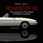 Roadster 03: The License For Fine Music Of Perfect Coolness Edition Gina