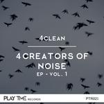 4Clean presents 4Creators Of Noise EP Vol 1