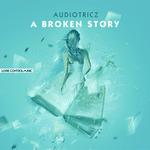 A Broken Story