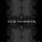 Focus The Messenger Part 2