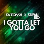 I Gotta Let You Go