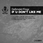 If U Don't Like Me