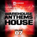 Warehouse Anthems (House Vol 7)