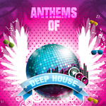 Anthems Of Deep House