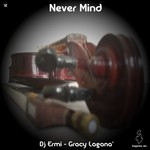 DJ ERMI feat GRACY LAGANA - Never Mind (Front Cover)