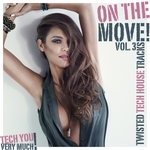 On The Move! Vol 3 (Twisted Tech House Tracks)