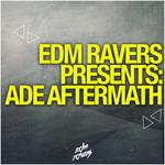 EDM Ravers presents ADE Aftermath