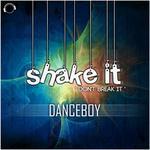 """Shake It """"Don't Break It"""""""