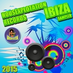 Housexplotation Ibiza Sampler 2015