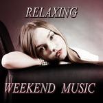 Relaxing Weekend Music