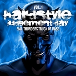 Hardstyle Judgement Day, Vol 1 (Evil Thunderstruck Of Bass)