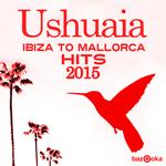 Ushuaia Ibiza To Mallorca Hits 2015