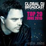 Global DJ Broadcast (Top 20 June 2015 With Markus Schulz)
