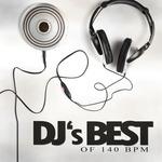 DJ's Best Of 140 Bpm