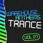 Warehouse Anthems Trance Vol 7