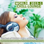 World Chill-Lounge 2015-1 (The Best Of World Chill Lounge Charts)