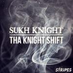 Tha Knight Shift