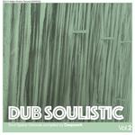 Dub Soulistic Vol 2