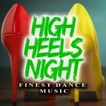 High Heels Night (Finest Dance Music)