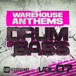 Warehouse Anthems (Drum & Bass Vol 7)