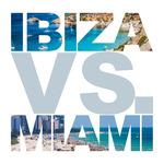 Ibiza Vs Miami