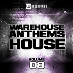 Warehouse Anthems (House Vol 8)