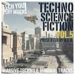 Techno Science Fiction Vol 5 (Presented By ACK) (Massive Techno & Minimal Tracks)