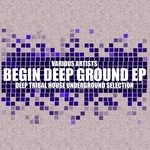 Begin Deep Ground (Deep Tribal House Underground Selection)