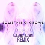 Something Grows (remix)