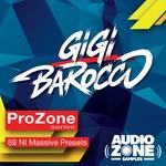 ProZone Series Feat GIGI BAROCCO (Sample Pack Massive Presets)
