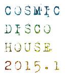 Cosmic Disco House 2015.1