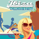 Ibiza Chillhouse Party