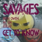 Savages - Get To Know