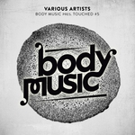 Body Music Pres Touched #5