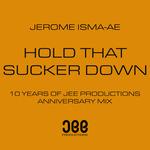Hold That Sucker Down (Anniversary mix)