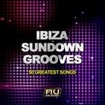 Ibiza Sundown Grooves (50 Greatest Songs)